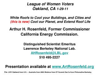 Arthur H. Rosenfeld, Former Commissioner California Energy Commission.