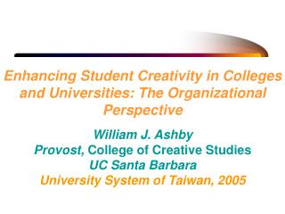 Enhancing Student Creativity in Colleges and Universities: The Organizational Perspective
