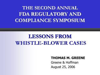 THE SECOND ANNUAL FDA REGULATORY AND COMPLIANCE SYMPOSIUM