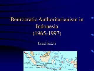 Beurocratic Authoritarianism in Indonesia (1965-1997)