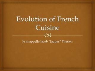 Evolution of French Cuisine