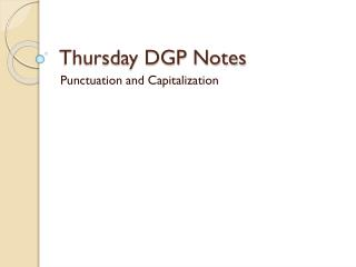 Thursday DGP Notes