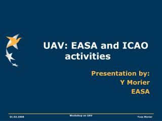 UAV: EASA and ICAO activities