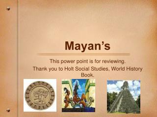 Mayan's