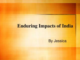 Enduring Impacts of India