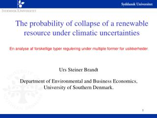 The probability of collapse of a renewable resource under climatic uncertainties