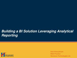 Building a BI Solution Leveraging Analytical Reporting
