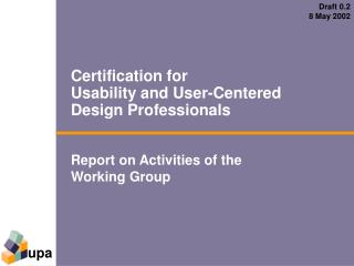 Certification for Usability and User-Centered Design Professionals