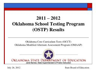 2011 – 2012 Oklahoma School Testing Program (OSTP) Results