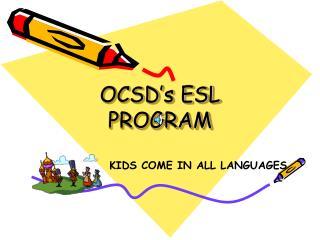 OCSD�s ESL PROGRAM