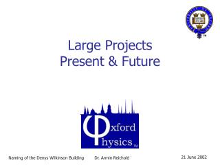 Large Projects  Present & Future