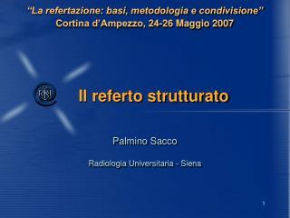 """""""La refertazione: basi, metodologia e condivisione"""" Cortina d'Ampezzo, 24-26 Maggio 2007"""