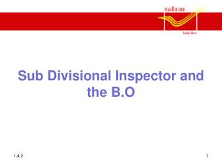 Sub Divisional Inspector and  the B.O