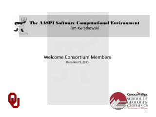 The AASPI  Software Computational Environment Tim Kwiatkowski