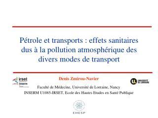 Denis Zmirou-Navier Faculté de Médecine, Université de Lorraine, Nancy