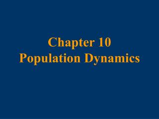 Chapter 10  Population Dynamics