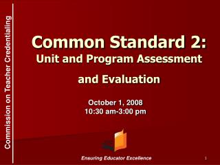 Common Standard 2: Unit and Program Assessment and Evaluation