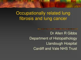 Occupationally related lung fibrosis and lung cancer