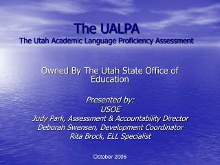 The UALPA The Utah Academic Language Proficiency Assessment