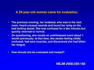 A 29-year-old woman came for evaluation.