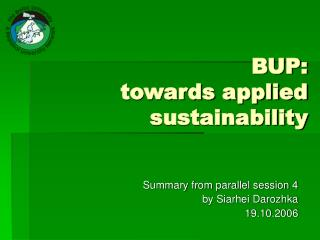 BUP:  towards applied sustainability