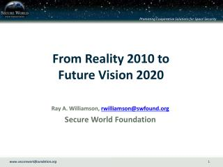 From Reality 2010 to  Future Vision 2020