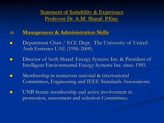 Statement of Suitability & Experience Professor Dr. A.M. Sharaf, P.Eng.