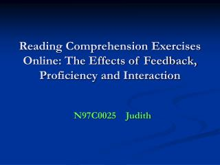 Reading Comprehension Exercises Online: The Effects of Feedback, Proficiency and Interaction