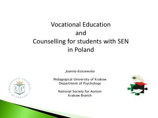 Joanna  Kossewska Pedagogical University  of  Krakow Department of  Psychology