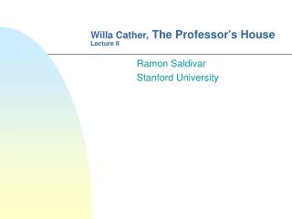 Willa Cather,  The Professor's House  Lecture II