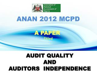 AUDIT QUALITY  AND  AUDITORS   INDEPENDENCE