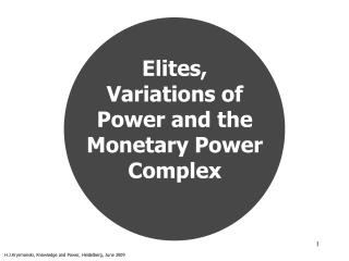 Elites,  Variations of Power and the Monetary Power Complex