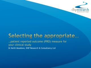 …patient reported outcome (PRO) measure for  your clinical study