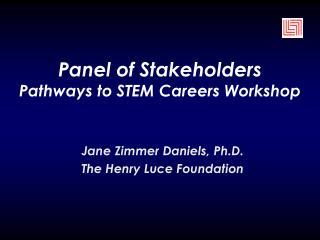 Panel of Stakeholders Pathways to STEM Careers Workshop