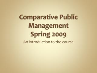 Comparative Public Management Spring 2009