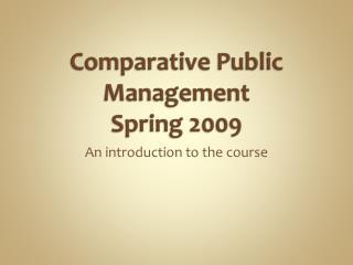 Comparative Public Management Spring 2009
