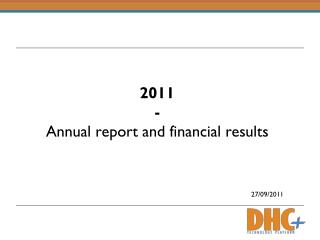 2011 - Annual report and financial results