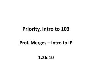 Priority, Intro to 103