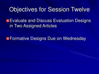 Objectives for Session Twelve