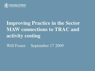 Improving Practice in the Sector MAW connections to TRAC and activity costing