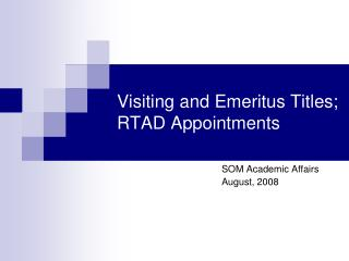 Visiting and Emeritus Titles; RTAD Appointments