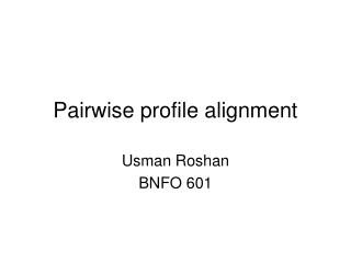 Pairwise profile alignment