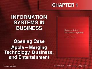 INFORMATION SYSTEMS IN BUSINESS  Opening Case Apple   Merging Technology, Business, and Entertainment
