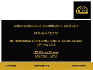 AFRICA CONGRESS OF ACCOUNTANTS -ACOA  2013  PAFA IN A DECADE