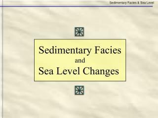 Sedimentary Facies & Sea Level