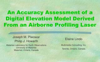 An Accuracy Assessment of a Digital Elevation Model Derived From an Airborne Profiling Laser