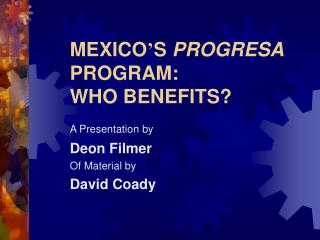 MEXICO S PROGRESA PROGRAM:   WHO BENEFITS