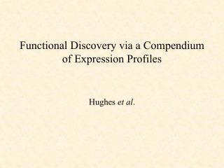 Functional Discovery via a Compendium of Expression Profiles