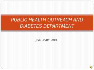PUBLIC HEALTH OUTREACH AND DIABETES DEPARTMENT