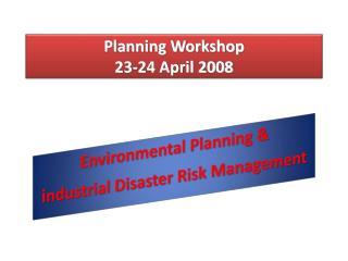 Planning Workshop 23-24 April 2008
